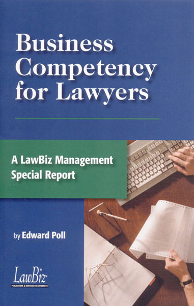 Business Competency for Lawyers: A Lawbiz® Management Special Report