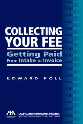 Collecting Your Fee Getting Paid, From Intake to Invoice