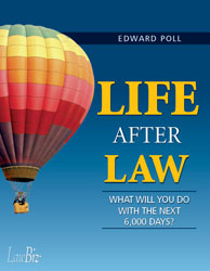 Life After Law: What Will You Do with the Next 6,000 Days?