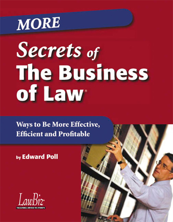 More Secrets of The Business of Law(r)