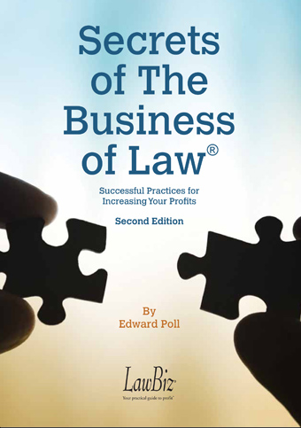 Secrets of The Business of Law® Successful Practices for Increasing Your Profits!